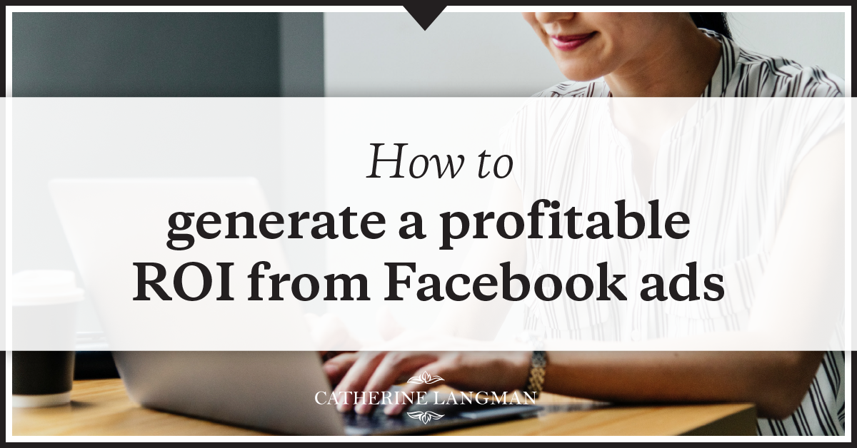 How to generate a profitable ROI from Ecommerce Facebook Ads Funnel